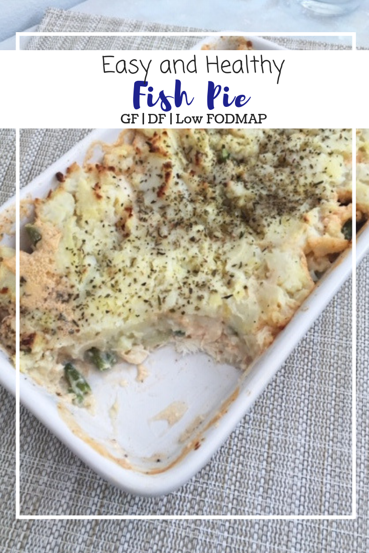 Easy and healthy fish pie (GF, DF, Low FODMAP)