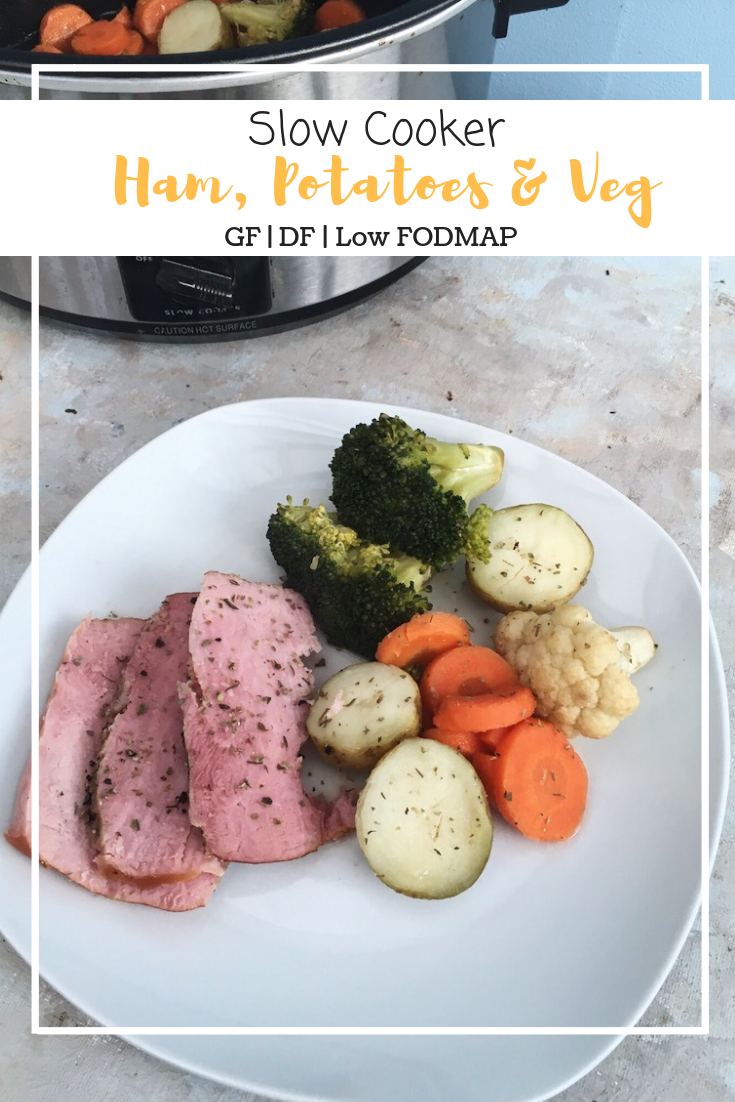Slow Cooker Ham, Potatoes and Veg (GF, DF, Low FODMAP)